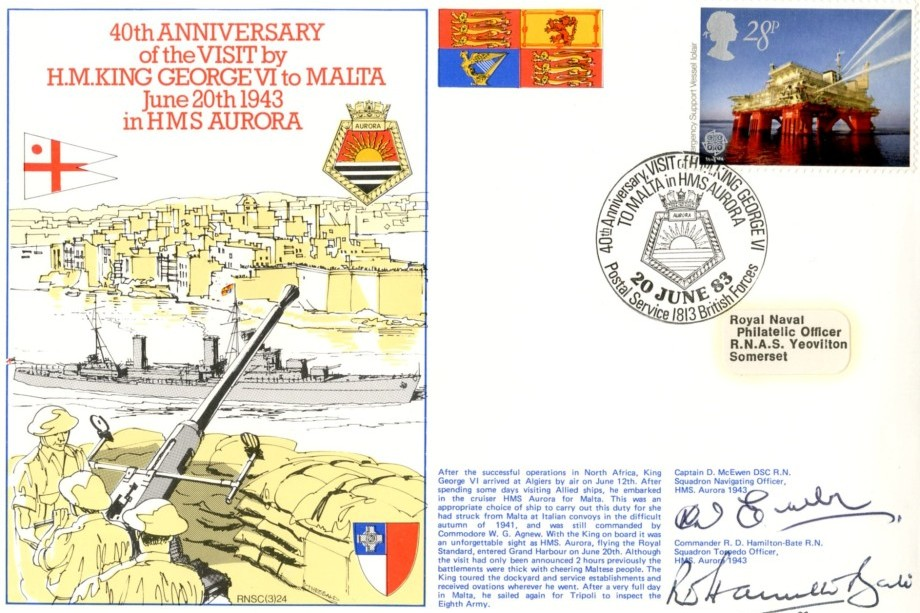 King George VI to Malta in HMS Aurora cover Signed by Cap D McEwen the Squadron Navigating Officer on HMS Aurora in 1943 & Commander R D Hamilton-Bate the Squadron Torpedo Officer in 1943